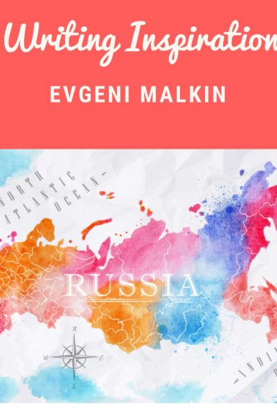 Writing Inspiration – Evgeni Malkin – RJ Scott