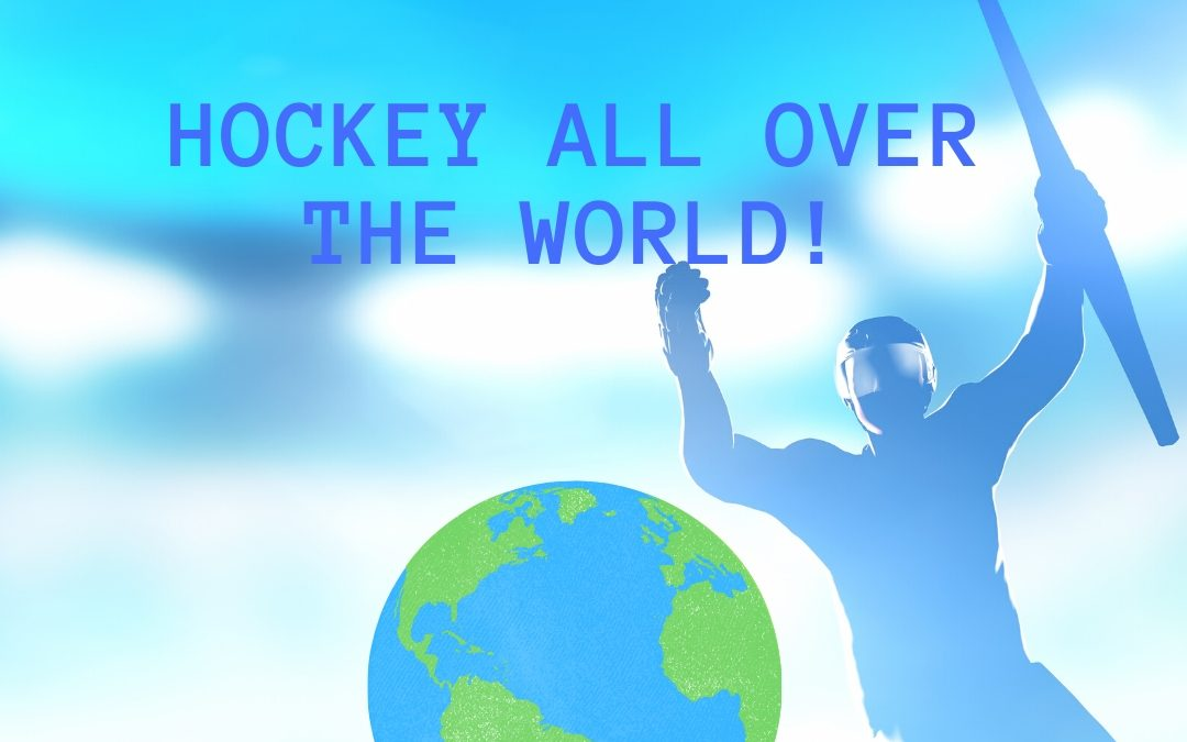 Hockey All Over The World!