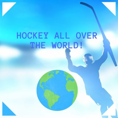 Hockey All Over The World!