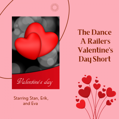 The Dance – A Railers Valentine's Day Short featuring Stan