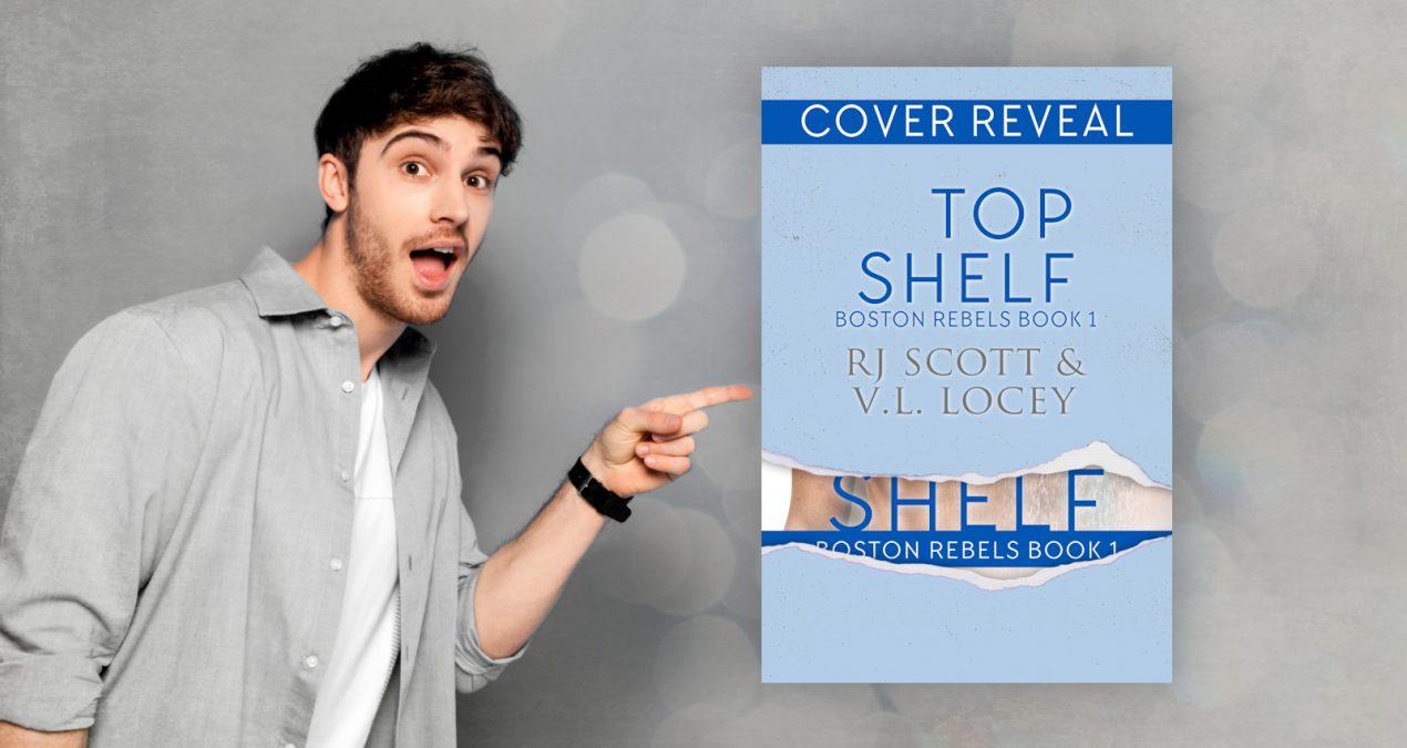 Cover Reveal – Top Shelf (Boston Rebels 1)